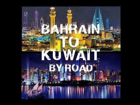 Travel Bahrain to Kuwait By Road Vlog #1