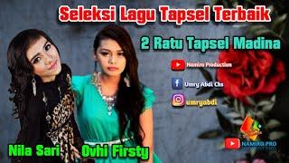 Seleksi Lagu Terbaik 2 Ratu Tapsel Madina Nila Sari Ft Ovhi firsty By Namiro Production