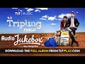 TVF Tripling Music | Audio Jukebox | Download the MP3s from TVFPlay