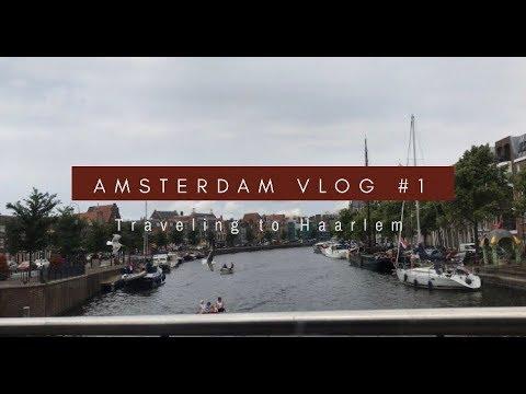 Amsterdam Vlog #1: Traveling to Haarlem & Airbnb Tour