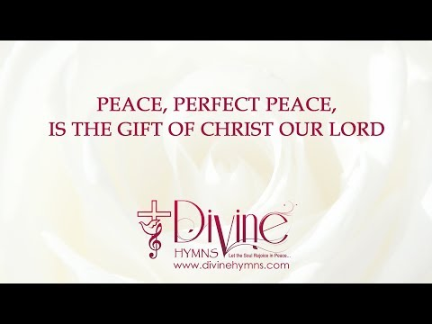 Peace, Perfect Peace, Is The Gift Of Christ Song Lyrics Video