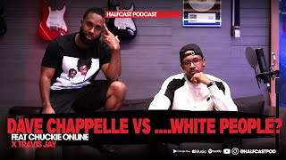 Dave Chappelle vs ......White People? || Halḟcast Podcast