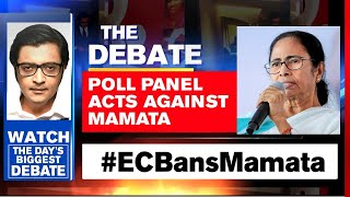 EC Bans Mamata Banerjee From Campaigning In Bengal For 24 Hours | The Debate With Arnab Goswami
