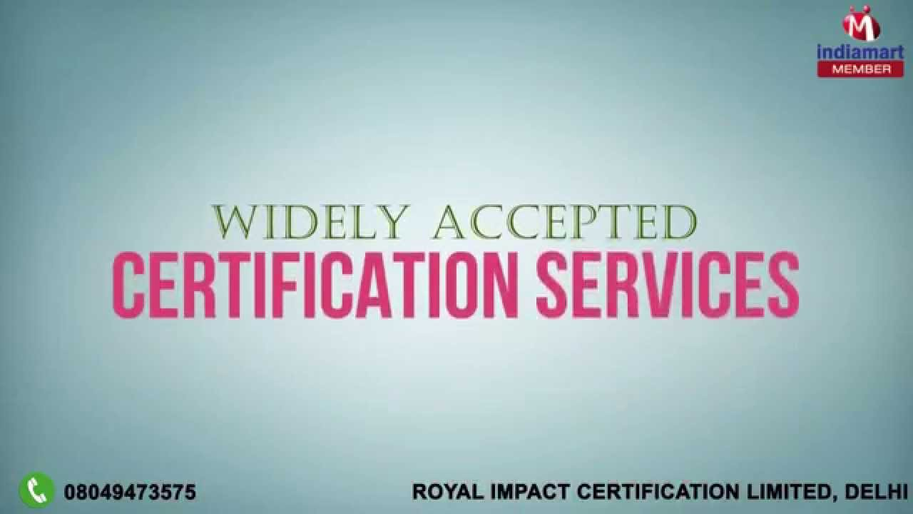 Certification Services By Royal Impact Certification Limited Delhi