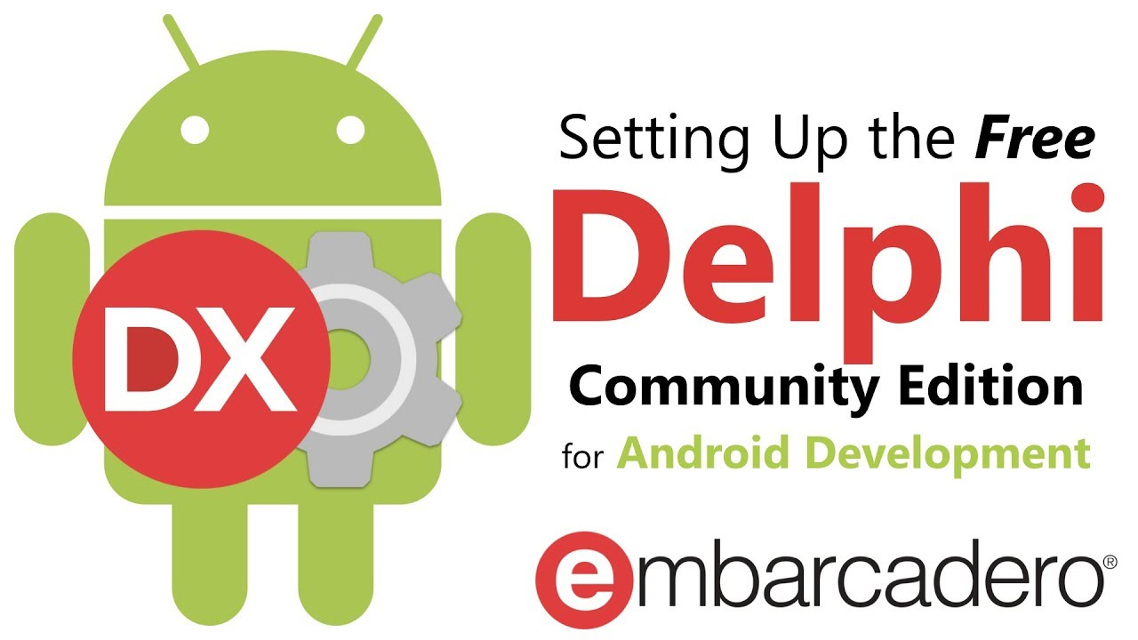 Setting up Delphi Community Edition for Android Development
