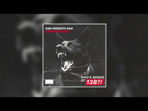 RAM Presents RAW - Something Else (Extended Mix) [WHO'S AFRAID OF 138?!]