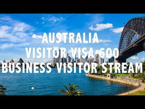VISITOR VISA AUSTRALIA (BUSINESS VISITOR STREAM) 600 VISA