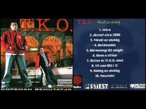 T.K.O - Mesél Az Alvilág (HD) Teljes Album 2000