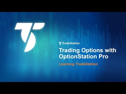 Learning TradeStation - Trading Options with OptionStation Pro