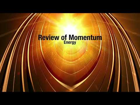 Review of Momentum and energy