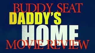 Buddy Seat - Daddy's Home Movie Review - BSE14