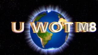 U wot m8 universal intro