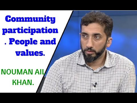 Nouman Ali Khan (2018) - Community participation. People and values. || FULL HD.