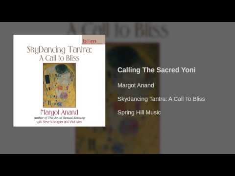 Margot Anand - Calling The Sacred Yoni