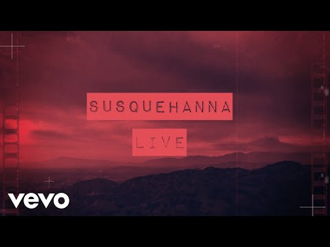 Live - Susquehanna (Lyric Video)
