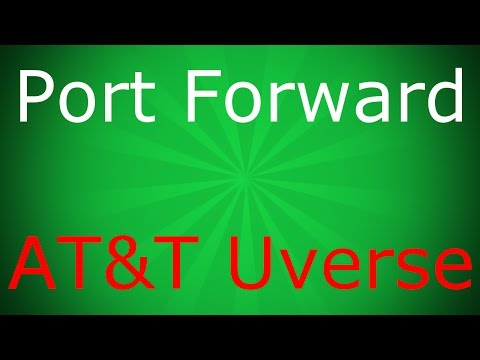 How to Port Forward an AT&T Uverse/2Wire Router