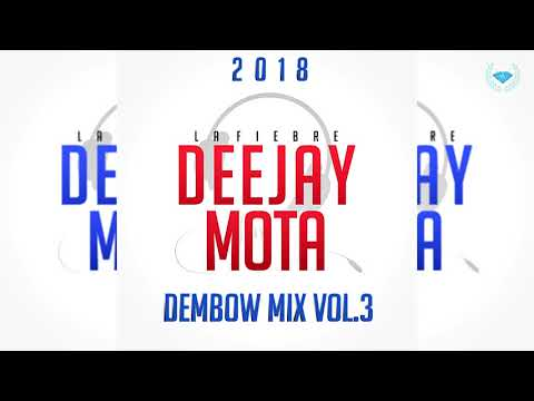 DJ MOTA - DEMBOW MIX VOl. 3 ( 2018 )