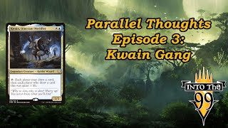 parallel Thoughts | Episode 03 | Kwain Gang | Deck Tech