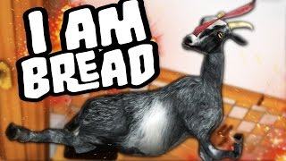 I AM GOAT | I Am Bread: Goat Simulator