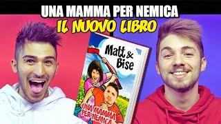 INTERVISTA DOPPIA: UNA MAMMA PER NEMICA | IL NUOVO LIBRO DI MATT & BISE