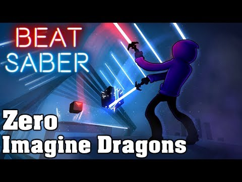 Beat Saber - Zero - Imagine Dragons (custom Song) | FC