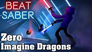 Download Beat Saber - Zero - Imagine Dragons (custom song)   FC