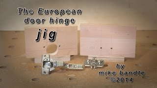 How To Build A Europaen Door Cup Hinge Jig.