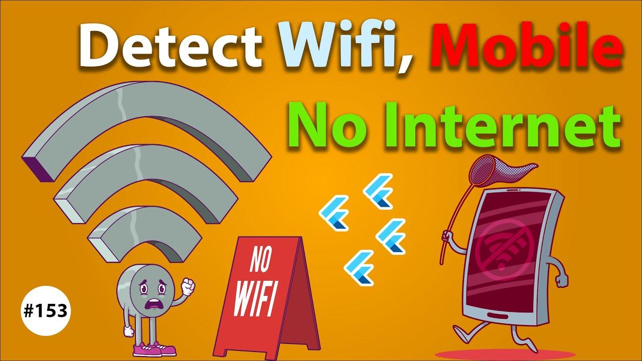 Flutter Tutorial - Detect Wifi, Mobile & No Internet - Internet Connectivity