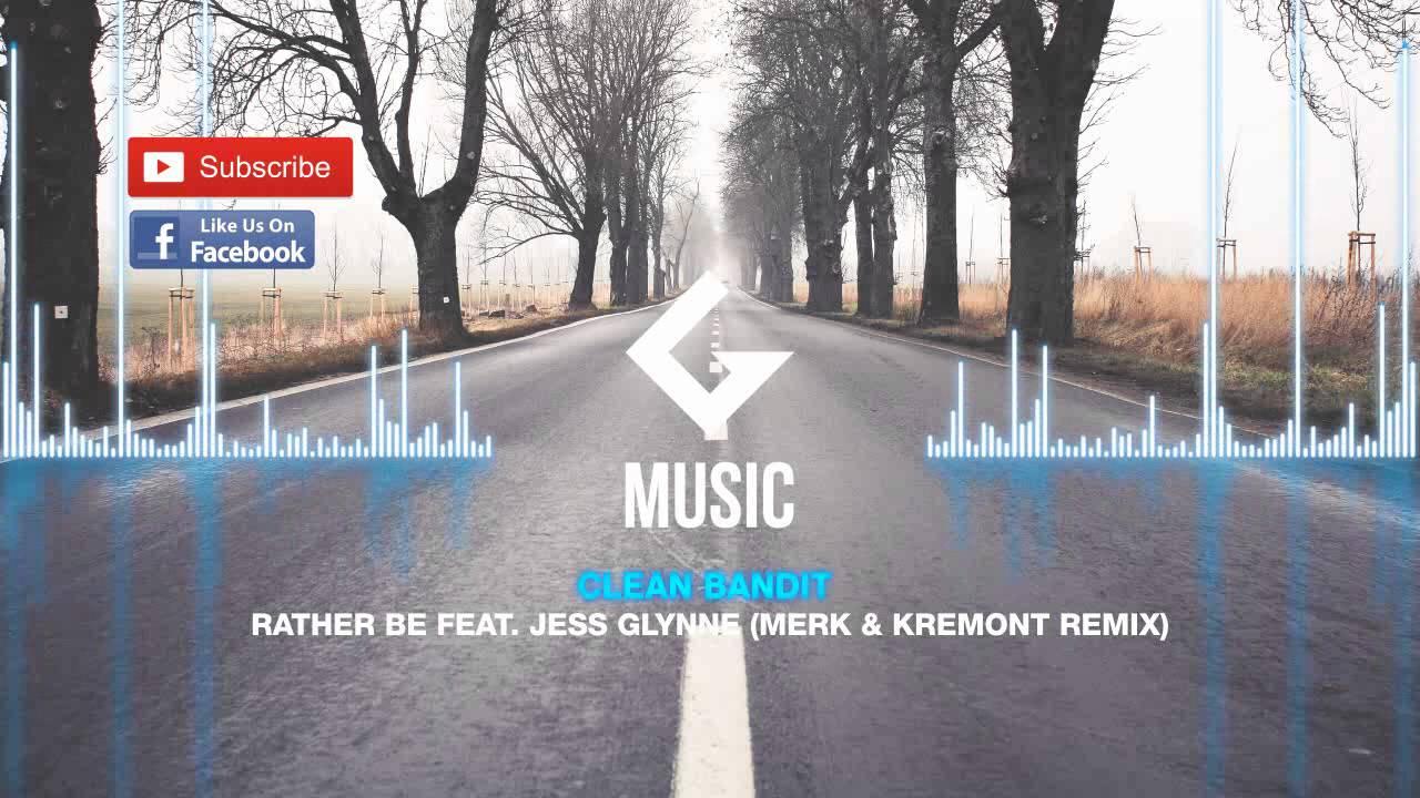 Download Clean Bandit - Rather Be ft.  Jess Glynne (Merk & Kremont Remix)