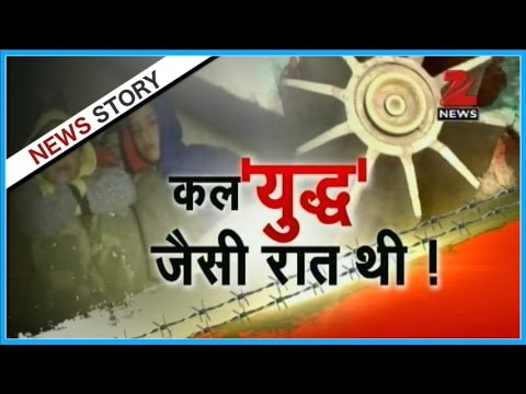 Reports of the war like conditions at India-Pakistan border in J&K