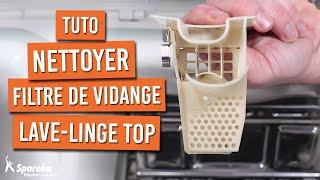 Comment démonter et nettoyer le filtre de vidange d'un lave linge top