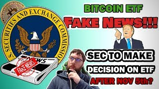 Bitcoin ETF Fake News!!!  SEC To Make Decision On ETF After Nov 5th?