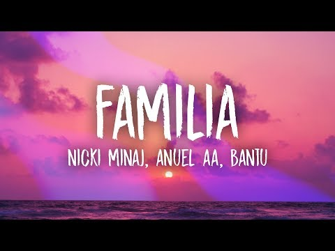 Nicki Minaj, Anuel Aa - Familia (Lyrics) ft. Bantu