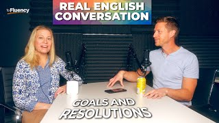 Advanced English Conversation: Getting Fired Up About Goals and Resolutions 🔥
