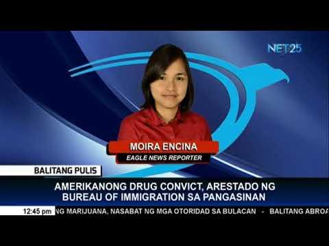Immigration bureau arrests US drug convict in Pangasinan