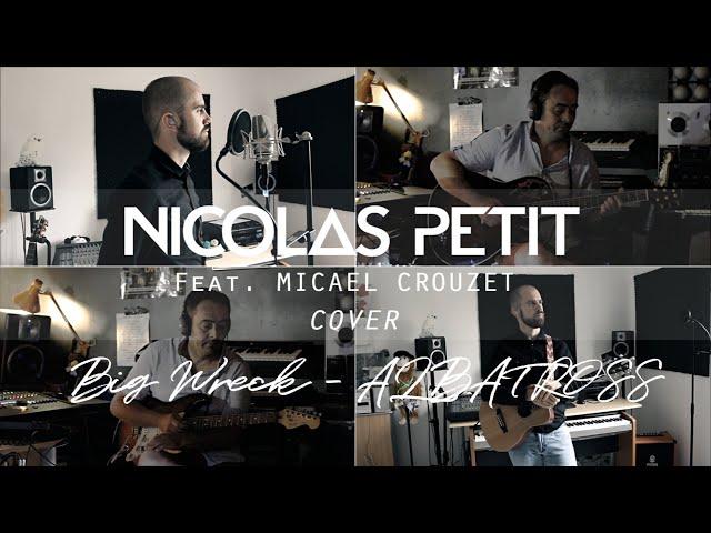Big Wreck - Albatross (Nicolas PETIT feat. Micael CROUZET cover)