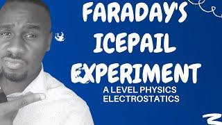 Faraday's ice pail experiment explained - Kisembo Academy