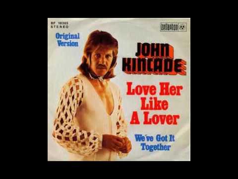 John Kincade  Love Her Like A Lover  1975
