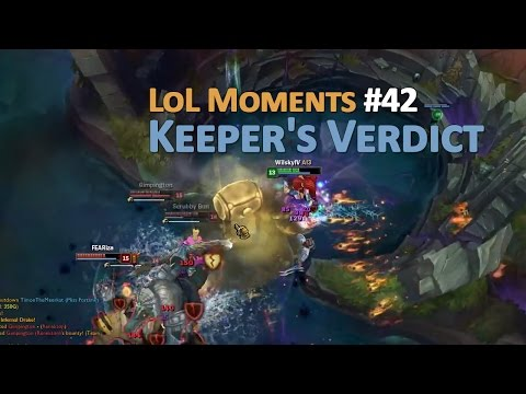 LoL Moments #42 - Keeper's Verdict | League of Legends