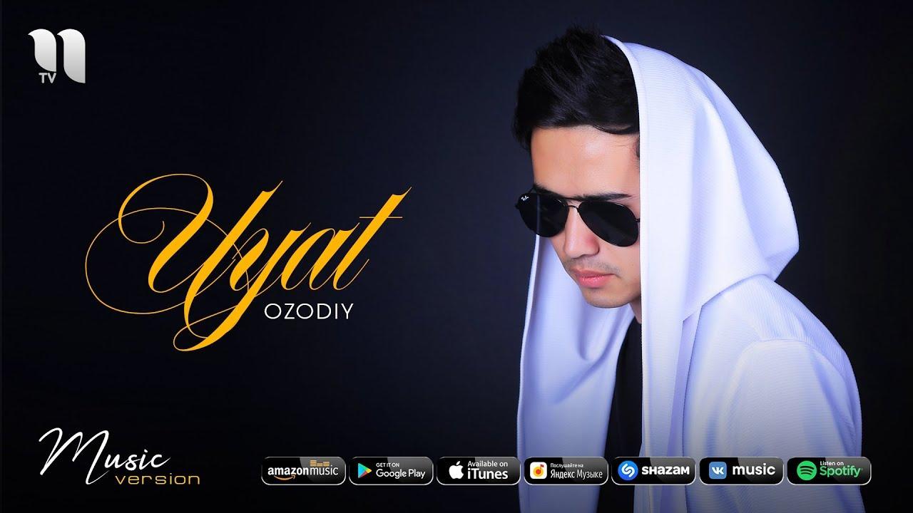 Ozodiy -  Uyat   Озодий -  Уят (music version) MyTub.uz