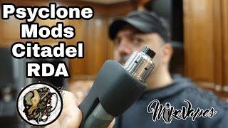 Flavor Banger!! Citadel RDA By Psyclone Mods! - Mike Vapes