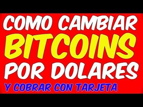 Cómo TRANSFORMAR BITCOIN En DINERO REAL Y COBRAR CON TARJETA Cambiar Bitcoins A Dolares Online