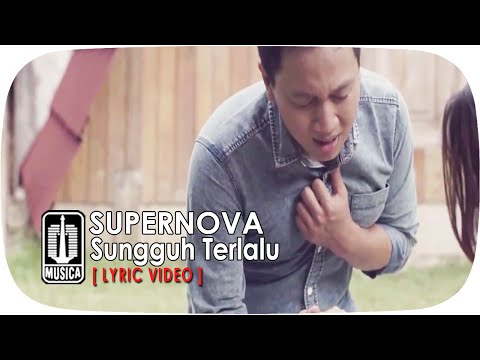 Supernova - Sungguh Terlalu [Lyric Video]