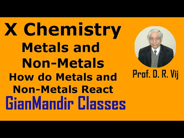 X Chemistry | Metals and Non-Metals | How do Metals and Non-Metals React by Gaurav Sir