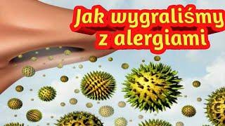 Jak pozbyliśmy sie alergii? ??