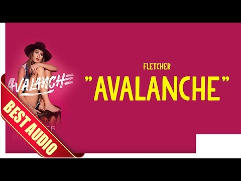 Download Mp3 Fletcher - Avalanche + Lyrics (Best Audio) - ZingLagu.Com