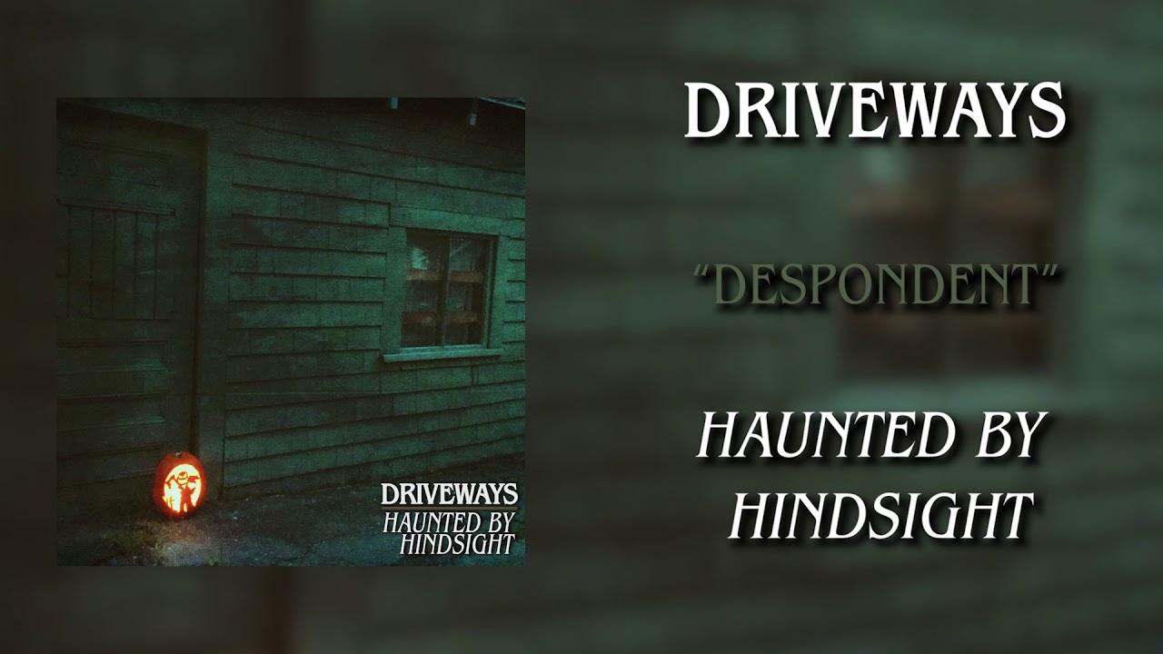 Driveways – Despondent Lyrics