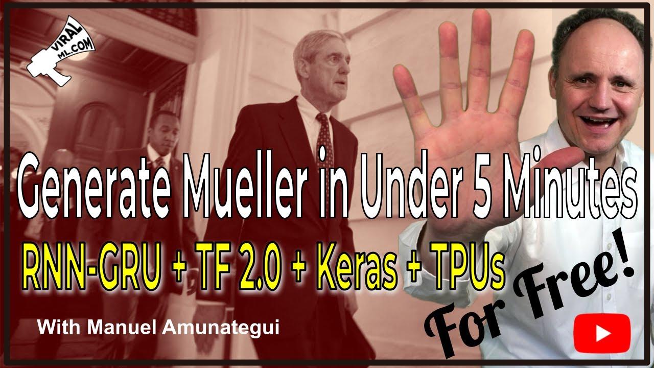 The ViralML Show! Generate Robert Mueller with TF 2 0, Keras