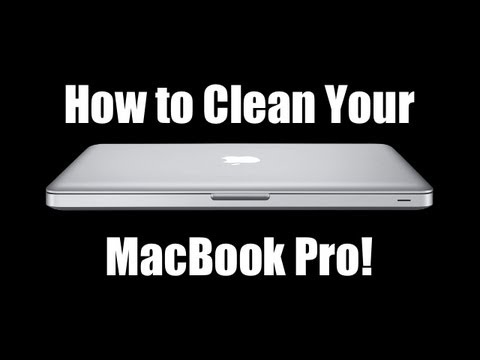 How to | Clean your MacBook Pro