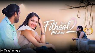 Filhaal2 Mohabbat | Ft Amit Aries | Suman Bhardwaj | Lavanya Sharma | Ajit Chaurasiya | BPraak